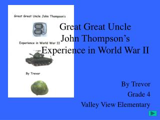 Great Great Uncle  John Thompson s Experience in World War II
