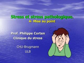 Stress et stress pathologique. 4- Mise au point