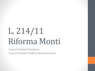 L. 214/11 Riforma Monti
