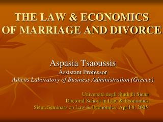 THE LAW & ECONOMICS OF MARRIAGE AND DIVORCE