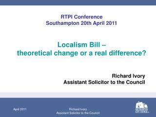 Localism Bill �  theoretical change or a real difference?