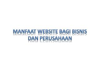 Manfaat  Website  Bagi Bisnis dan  Perusahaan