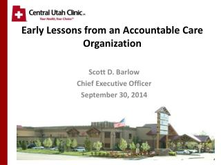 Early Lessons from an Accountable Care Organization