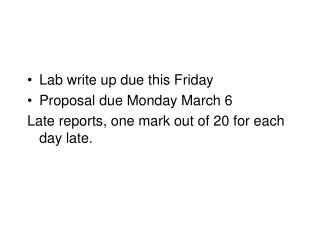 Lab write up due this Friday Proposal due Monday March 6