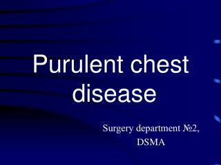 Purulent chest disease