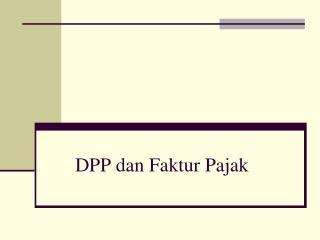 DPP dan Faktur Pajak