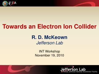 Towards an Electron Ion Collider