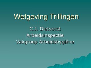 Wetgeving Trillingen
