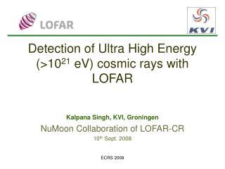 Detection of Ultra High Energy (> 10 21  eV ) cosmic rays with LOFAR