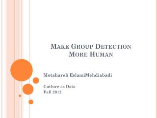 Make Group Detection  More Human