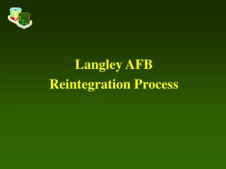 Langley AFB Reintegration Process