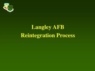 Langley AFB Reintegration Process
