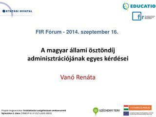 A magyar állami ösztöndíj adminisztrációjának egyes kérdései Vanó Renáta