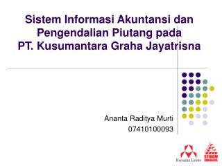 Sistem Informasi Akuntansi dan Pengendalian Piutang pada  PT. Kusumantara Graha Jayatrisna