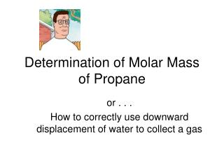 Determination of Molar Mass of Propane