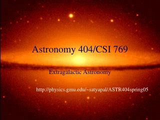 Astronomy 404/CSI 769