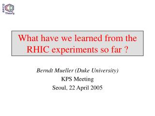 What have we learned from the RHIC experiments so far ?