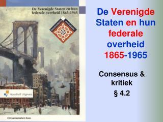 De  Verenigde  Staten  en  hun  federale  overheid 1865 -1965