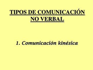 TIPOS DE COMUNICACI N NO VERBAL