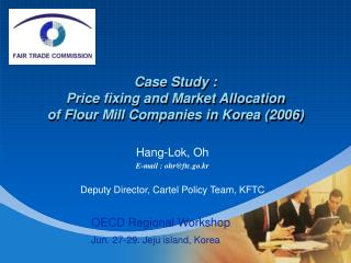 Case Study : Price fixing and Market Allocation of Flour Mill Companies in Korea (2006)