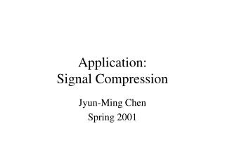 Application: Signal Compression