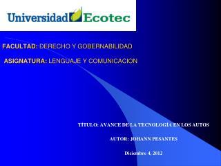 FACULTAD:  DERECHO Y GOBERNABILIDAD ASIGNATURA :  LENGUAJE Y COMUNICACION