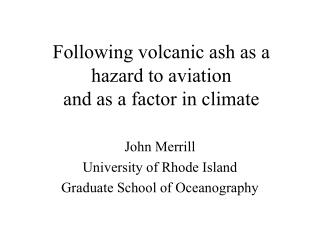 Following volcanic ash as a hazard to aviation and as a factor in climate