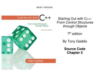 Starting Out with C++: From Control Structures  through Objects 7 th  edition By Tony Gaddis