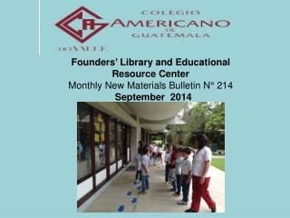 Founders' Library and Educational Resource Center Monthly New Materials Bulletin N° 214