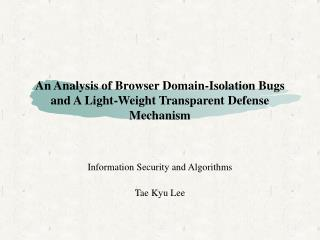 An Analysis of Browser Domain-Isolation Bugs and A Light-Weight Transparent Defense Mechanism
