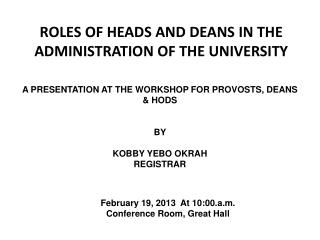 ROLES OF HEADS AND DEANS IN THE ADMINISTRATION OF THE UNIVERSITY