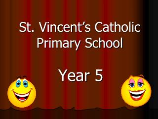 St. Vincent�s Catholic Primary School