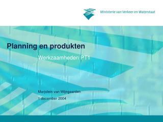 Planning en produkten