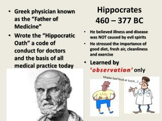 Hippocrates 460 – 377 BC