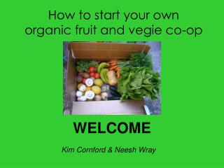 How to start your own  organic fruit and vegie co-op