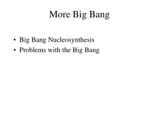 More Big Bang