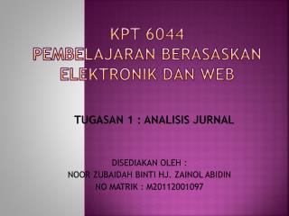 KPT 6044 PEMBELAJARAN BERASASKAN ELEKTRONIK DAN WEB