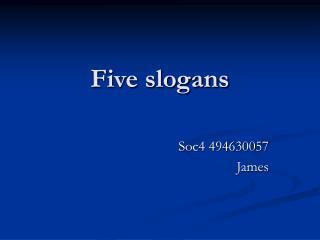 Five slogans
