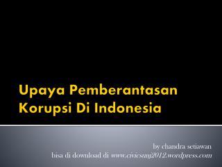Upaya Pemberantasan Korupsi  Di Indonesia