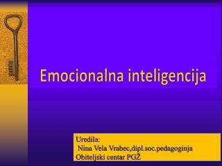 Uredila:  Nina Vela  Vrabec ,dipl.soc.pedagoginja Obiteljski centar PGŽ