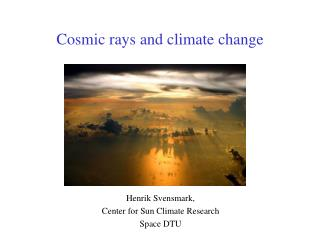 Cosmic rays and climate change