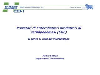 Portatori di Enterobatteri produttori di carbapenemasi (CRE) Il punto di vista del microbiologo