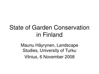State of Garden Conservation in Finland