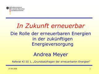 In Zukunft erneuerbar Die Rolle der erneuerbaren Energien in der zukünftigen Energieversorgung