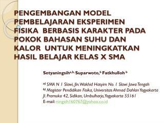 Setyaningsih a,b ,  Suparwoto, b Fatkhulloh  b