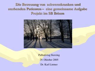 Palliativtag Sterzing 29. Oktober 2005 Dr. Karl Lintner