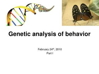 Genetic analysis of behavior
