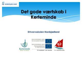 Det gode værtskab i Kerteminde Erhvervsskolen Nordsjælland