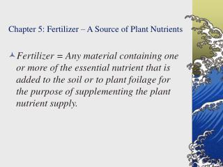 Chapter 5: Fertilizer – A Source of Plant Nutrients