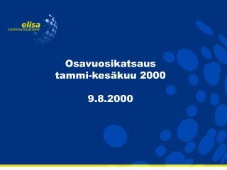 Osavuosikatsaus  tammi-kesäkuu 2000 9.8.2000
